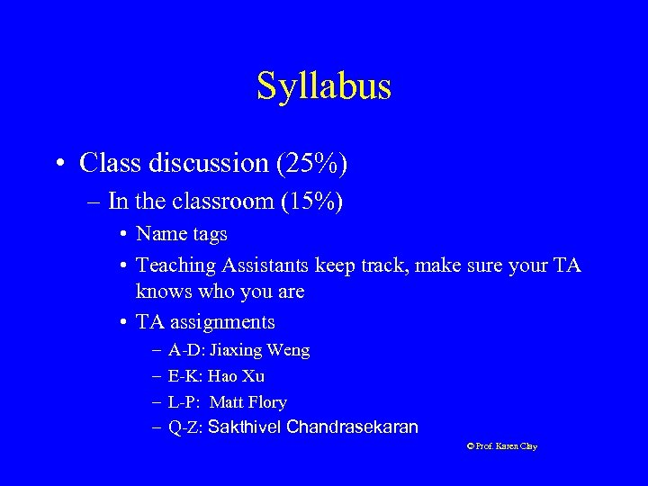 Syllabus • Class discussion (25%) – In the classroom (15%) • Name tags •