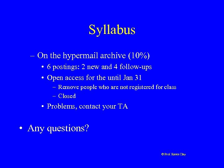 Syllabus – On the hypermail archive (10%) • 6 postings: 2 new and 4