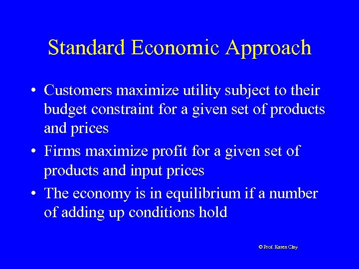 Standard Economic Approach • Customers maximize utility subject to their budget constraint for a