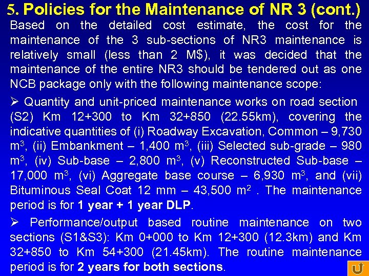 5. Policies for the Maintenance of NR 3 (cont. ) Based on the detailed