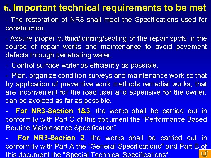 6. Important technical requirements to be met - The restoration of NR 3 shall
