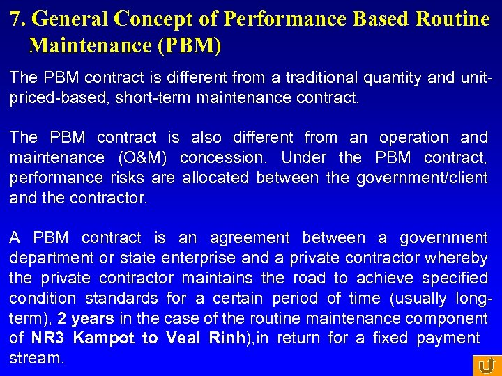 7. General Concept of Performance Based Routine Maintenance (PBM) The PBM contract is different