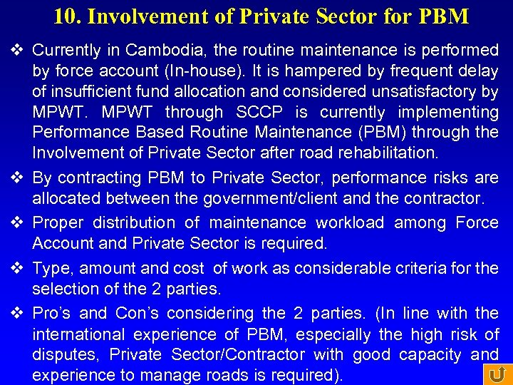 10. Involvement of Private Sector for PBM v Currently in Cambodia, the routine maintenance