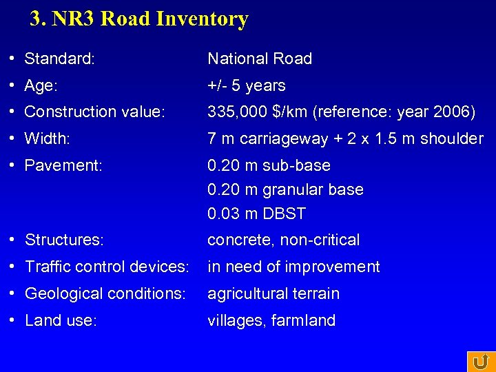 3. NR 3 Road Inventory • Standard: National Road • Age: +/- 5 years