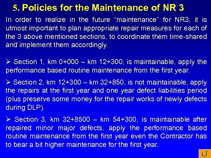 5. Policies for the Maintenance of NR 3 In order to realize in the