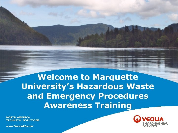 Welcome to Marquette University's Hazardous Waste and Emergency Procedures Awareness Training NORTH AMERICA TECHNICAL