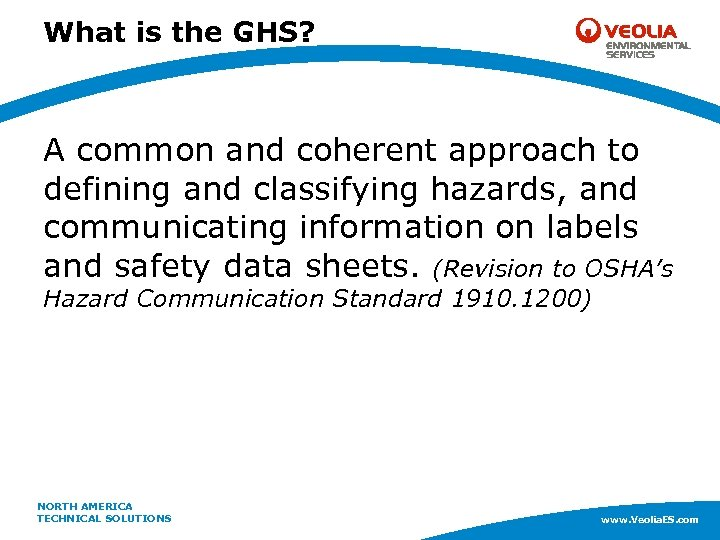 What is the GHS? A common and coherent approach to defining and classifying hazards,