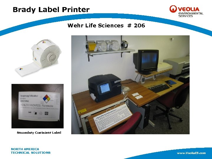 Brady Label Printer Wehr Life Sciences # 206 Secondary Container Label NORTH AMERICA www.