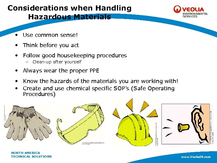 Considerations when Handling Hazardous Materials • Use common sense! • Think before you act