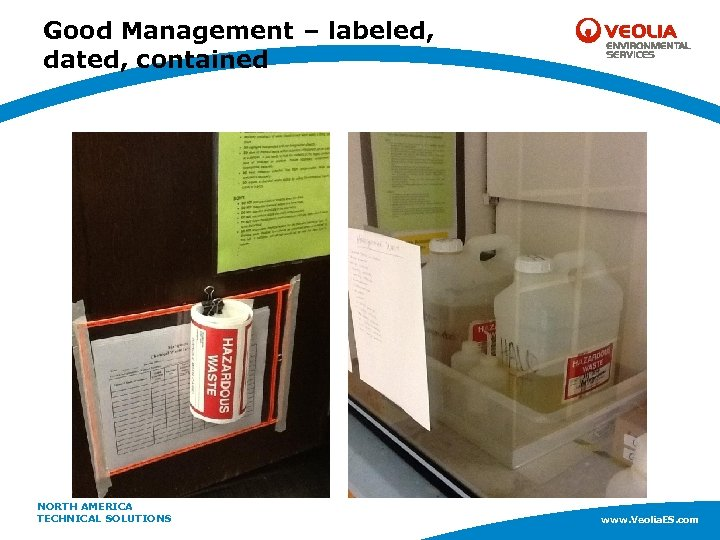 Good Management – labeled, dated, contained NORTH AMERICA www. Veolia. ES. com TECHNICAL SOLUTIONS