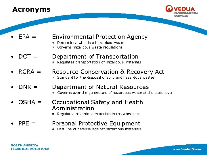 Acronyms • EPA = Environmental Protection Agency » Determines what is a hazardous waste