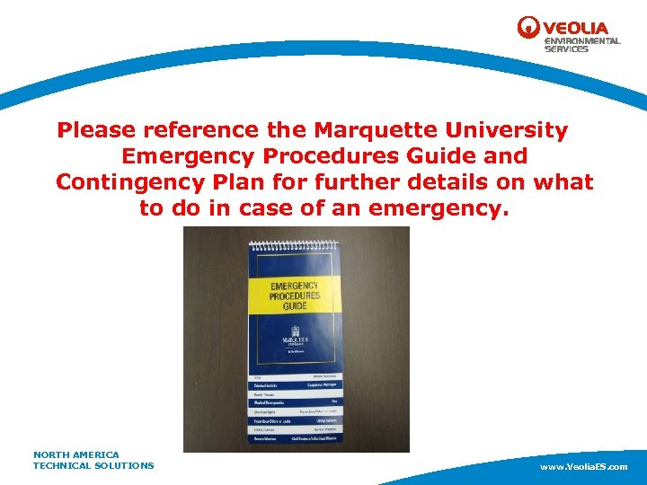 Please reference the Marquette University Emergency Procedures Guide and Contingency Plan for further details