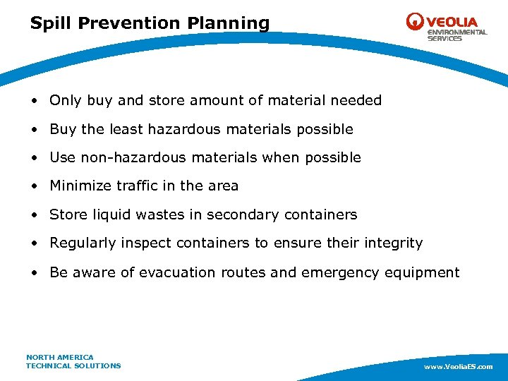 Spill Prevention Planning • Only buy and store amount of material needed • Buy