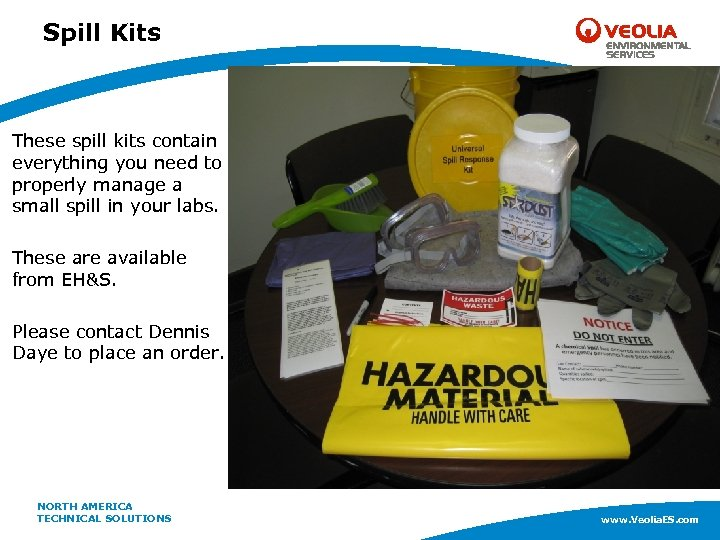 Spill Kits These spill kits contain everything you need to properly manage a small