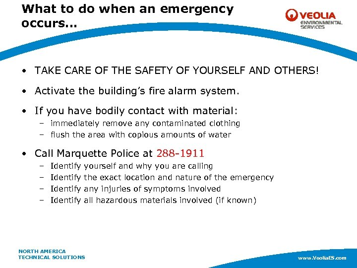 What to do when an emergency occurs… • TAKE CARE OF THE SAFETY OF