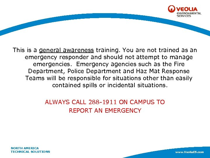 This is a general awareness training. You are not trained as an emergency responder