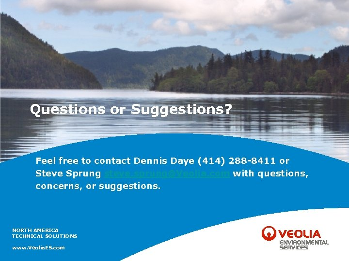 Questions or Suggestions? Feel free to contact Dennis Daye (414) 288 -8411 or Steve