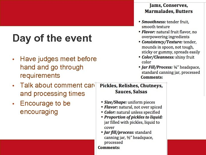 Day of the event • • • Have judges meet before hand go through