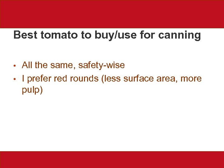 Best tomato to buy/use for canning • • All the same, safety-wise I prefer