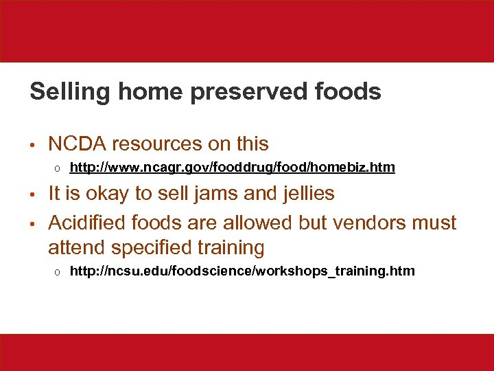Selling home preserved foods • NCDA resources on this o • • http: //www.