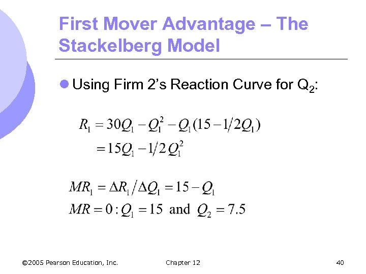 First Mover Advantage – The Stackelberg Model l Using Firm 2's Reaction Curve for