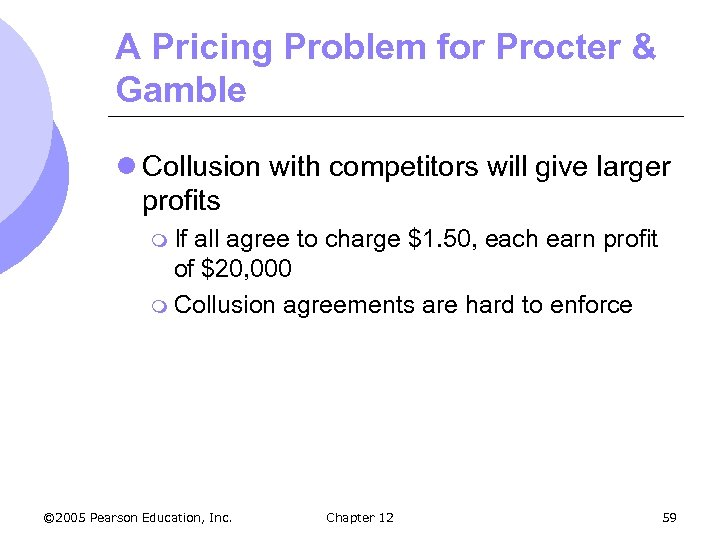 A Pricing Problem for Procter & Gamble l Collusion with competitors will give larger