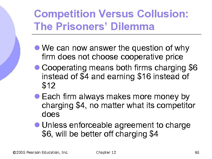 Competition Versus Collusion: The Prisoners' Dilemma l We can now answer the question of