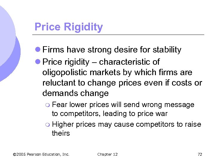 Price Rigidity l Firms have strong desire for stability l Price rigidity – characteristic