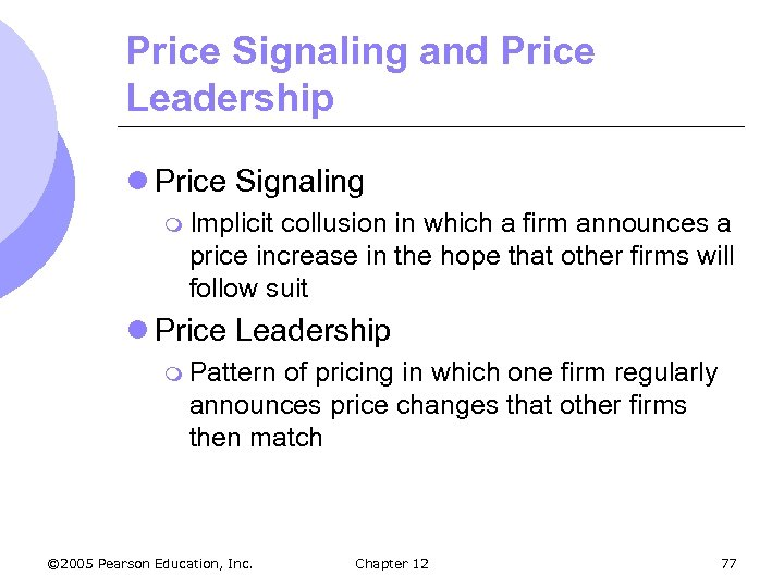 Price Signaling and Price Leadership l Price Signaling m Implicit collusion in which a