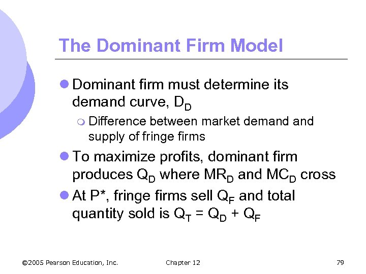 The Dominant Firm Model l Dominant firm must determine its demand curve, DD m