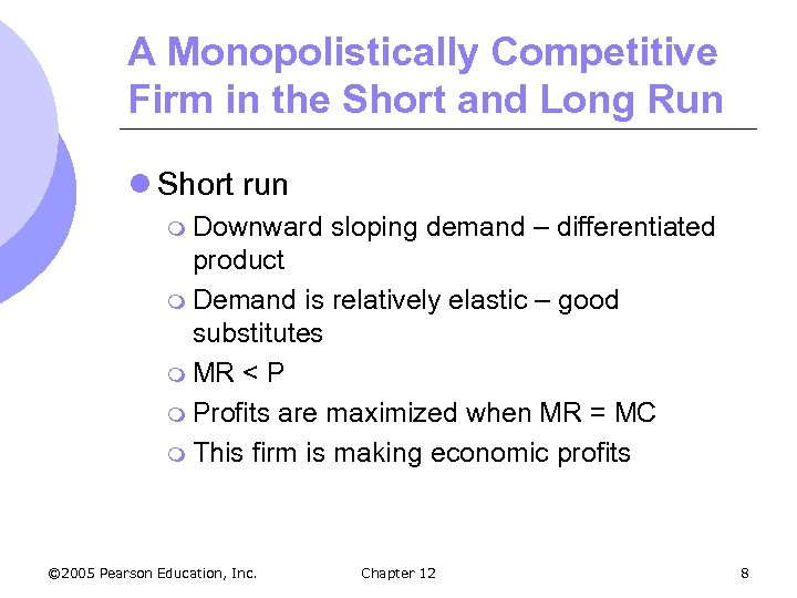 A Monopolistically Competitive Firm in the Short and Long Run l Short run m