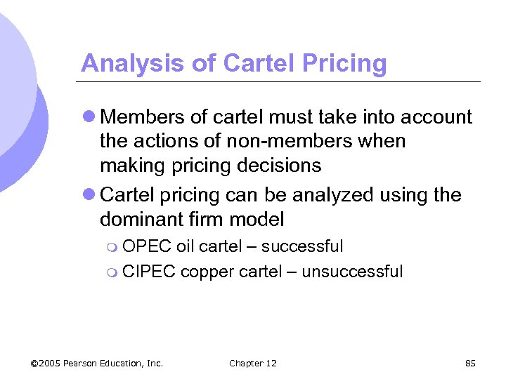Analysis of Cartel Pricing l Members of cartel must take into account the actions