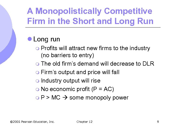 A Monopolistically Competitive Firm in the Short and Long Run l Long run m
