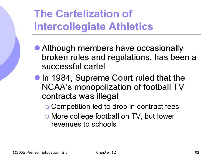The Cartelization of Intercollegiate Athletics l Although members have occasionally broken rules and regulations,