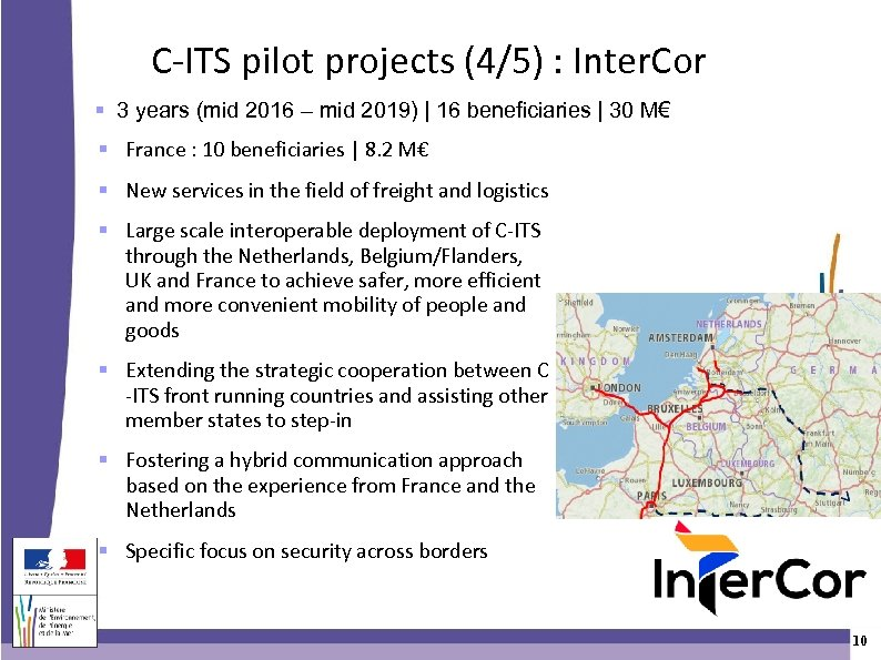 C-ITS pilot projects (4/5) : Inter. Cor 3 years (mid 2016 – mid 2019)