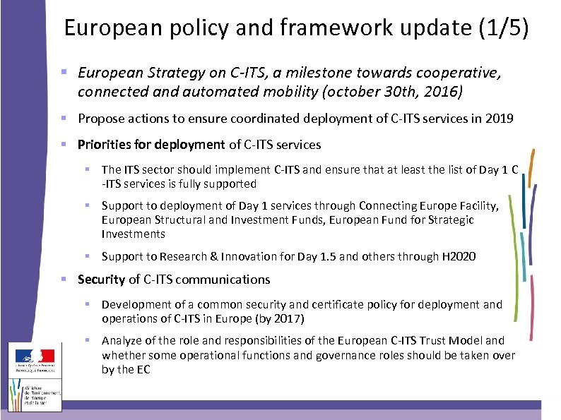 European policy and framework update (1/5) European Strategy on C-ITS, a milestone towards cooperative,