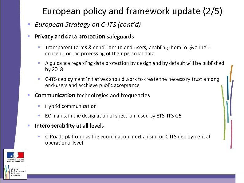 European policy and framework update (2/5) European Strategy on C-ITS (cont'd) Privacy and data