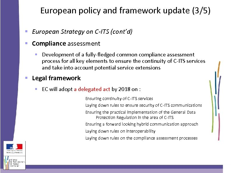 European policy and framework update (3/5) European Strategy on C-ITS (cont'd) Compliance assessment Development