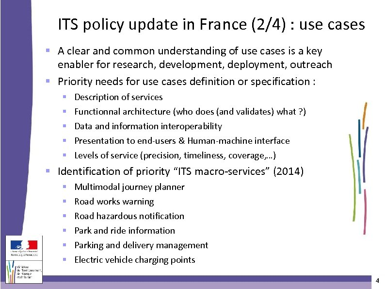 ITS policy update in France (2/4) : use cases A clear and common understanding