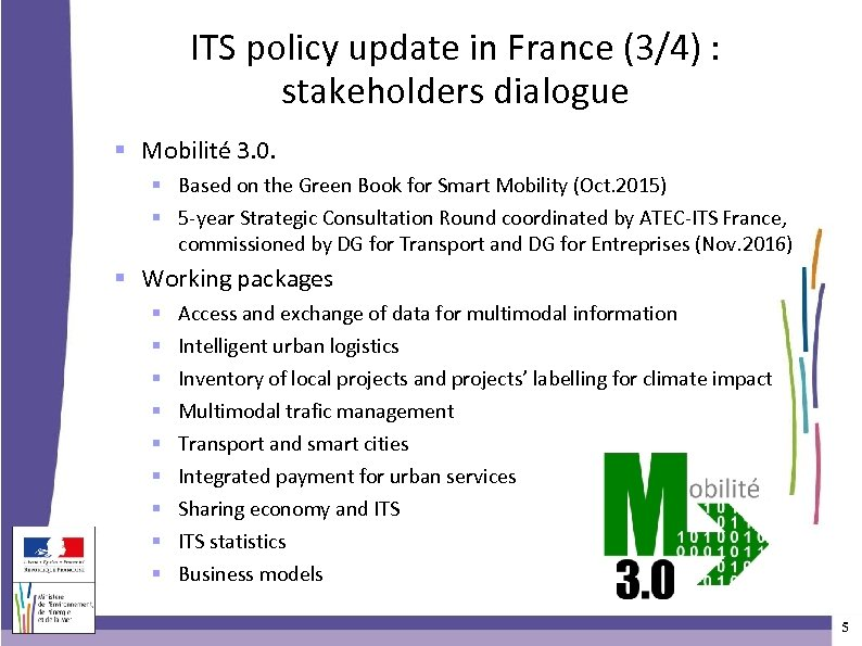 ITS policy update in France (3/4) : stakeholders dialogue Mobilité 3. 0. Based on