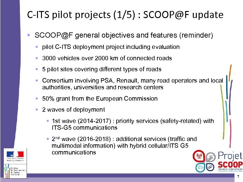 C-ITS pilot projects (1/5) : SCOOP@F update SCOOP@F general objectives and features (reminder) pilot