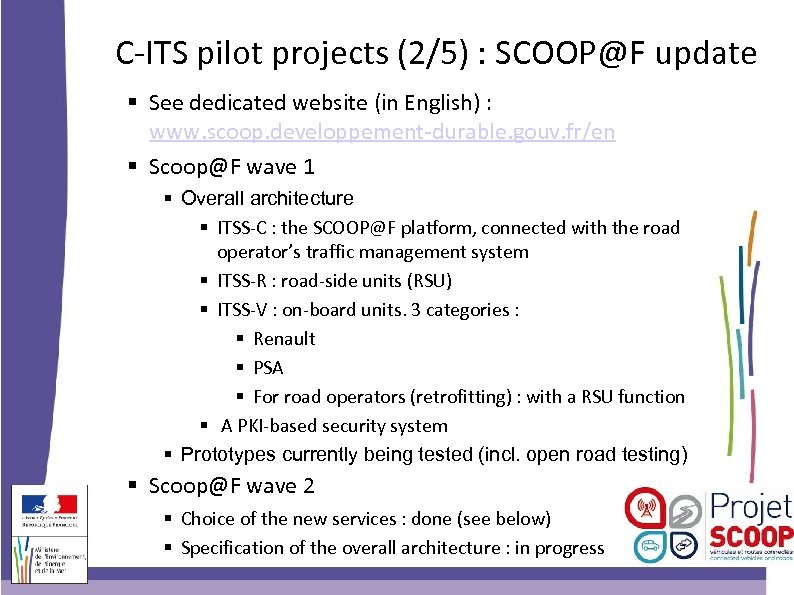 C-ITS pilot projects (2/5) : SCOOP@F update See dedicated website (in English) : www.