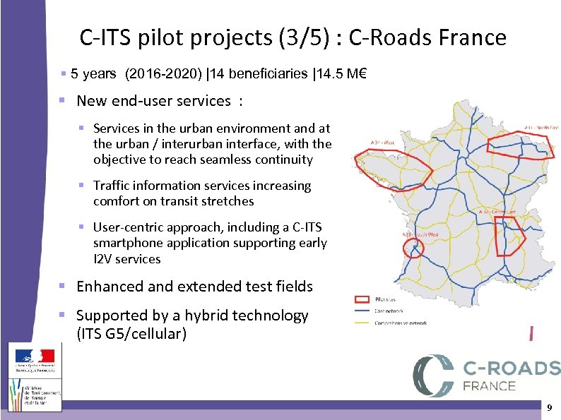 C-ITS pilot projects (3/5) : C-Roads France 5 years (2016 -2020) |14 beneficiaries |14.