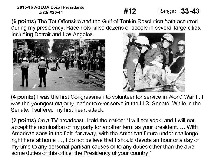 2015 -16 AGLOA Local Presidents Jr/Sr #25 -44 #12 Range: 33 -43 (6 points)