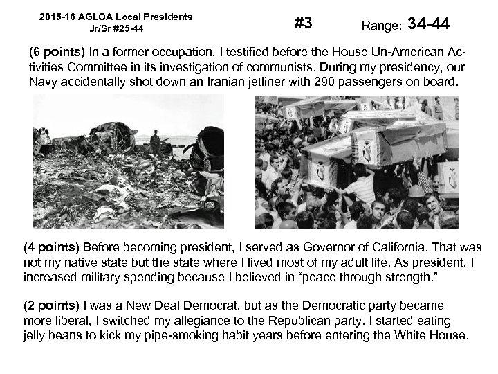 2015 -16 AGLOA Local Presidents Jr/Sr #25 -44 #3 Range: 34 -44 (6 points)