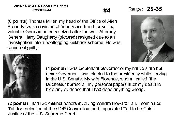 2015 -16 AGLOA Local Presidents Jr/Sr #25 -44 #4 Range: 25 -35 (6 points)