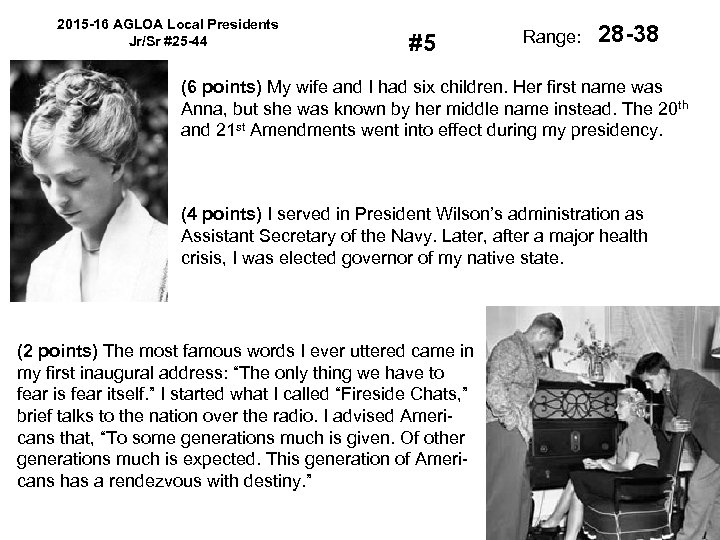 2015 -16 AGLOA Local Presidents Jr/Sr #25 -44 #5 Range: 28 -38 (6 points)
