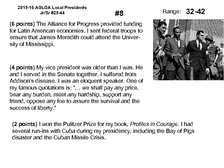 2015 -16 AGLOA Local Presidents Jr/Sr #25 -44 #8 Range: 32 -42 (6 points)
