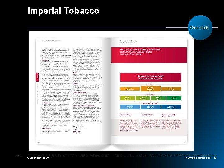 Imperial Tobacco Case study © Black Sun Plc 2011 www. blacksunplc. com 19