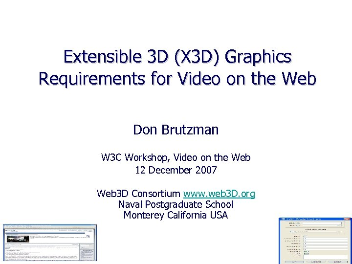 Extensible 3 D (X 3 D) Graphics Requirements for Video on the Web Don